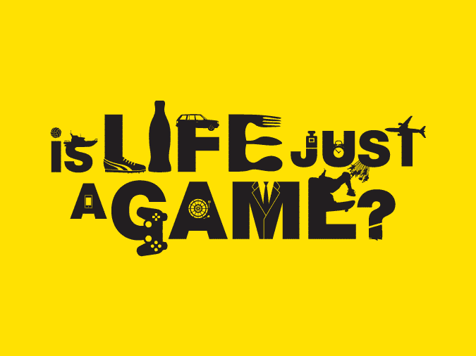 Is Life Just a Game
