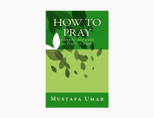 How to Pray: A Step-by-Step Guide to Prayer in Islam by Mustafa Umar
