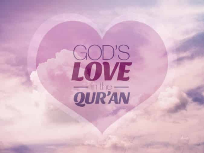 God S Love In The Qurʾan Facts About The Muslims The Religion Of