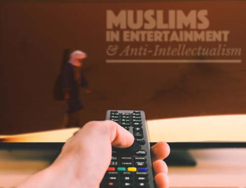 Muslims in Entertainment and Anti-Intellectualism
