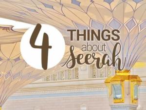 4 Things About Seerah