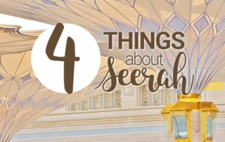 4 Things About Seerah