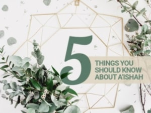 Five things you should know about A'isha the Prophet Muhammad's wife.