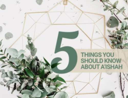 Five Things About Aishah, the Wife of the Prophet
