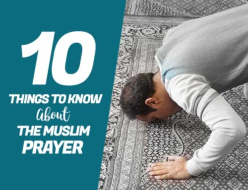 Ten Things to Know About the Muslim Prayer