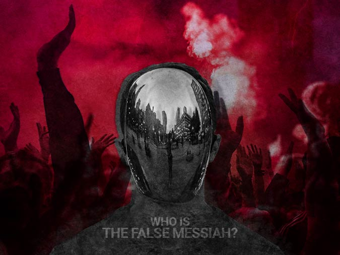 Who is the False Messiah?