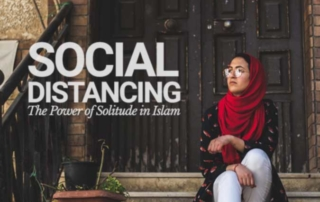 Social Distancing: The Power of Solitude in Islam