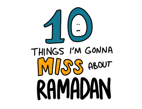 10 Things I'm Gonna Miss about Ramadan
