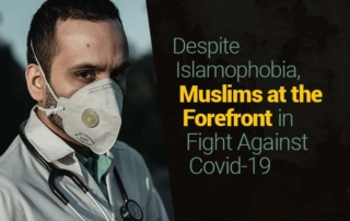 Despite Islamophobia, Muslims are at the Forefront in the Fight Against Covid-19