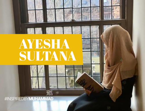Inspired by Muhammad (Peace Be Upon Him): Studying to Be Like Him – Ayesha Sultana